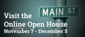 Visit the online open house through December 5.
