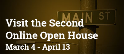 Visit the second online open house, March 4-April 13.