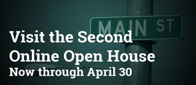 Visit the second online open house, now through April 30.